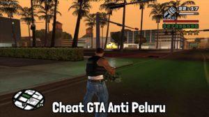 cheat gta anti peluru